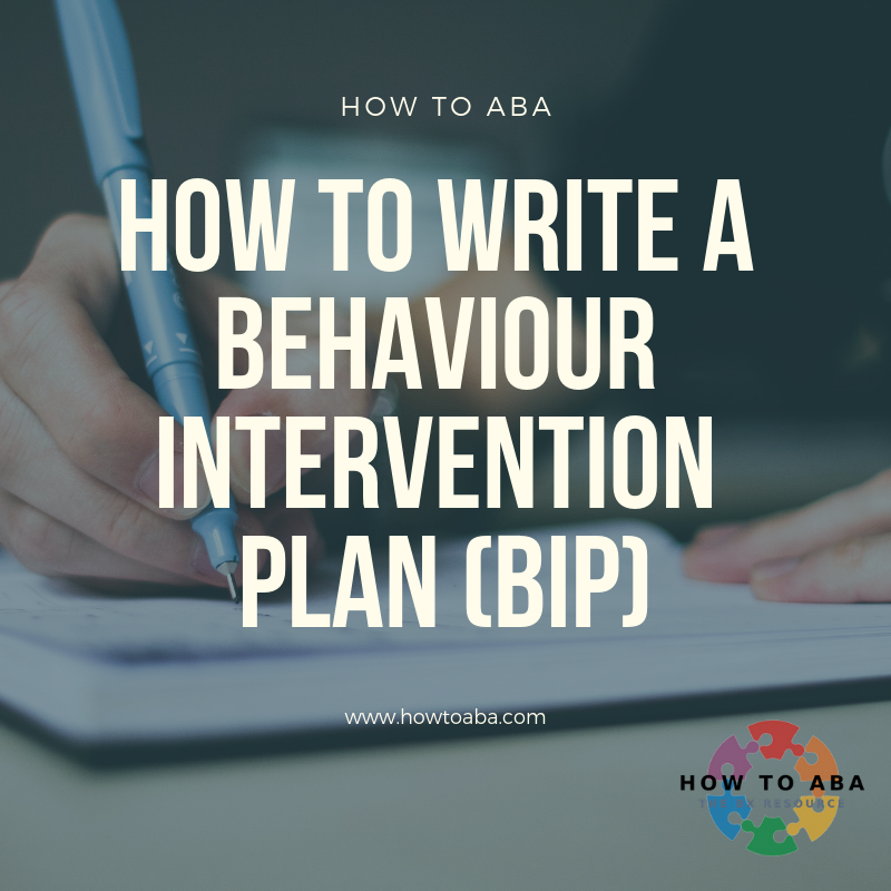 Writing A Behaviour Intervention Plan Bip How To Aba